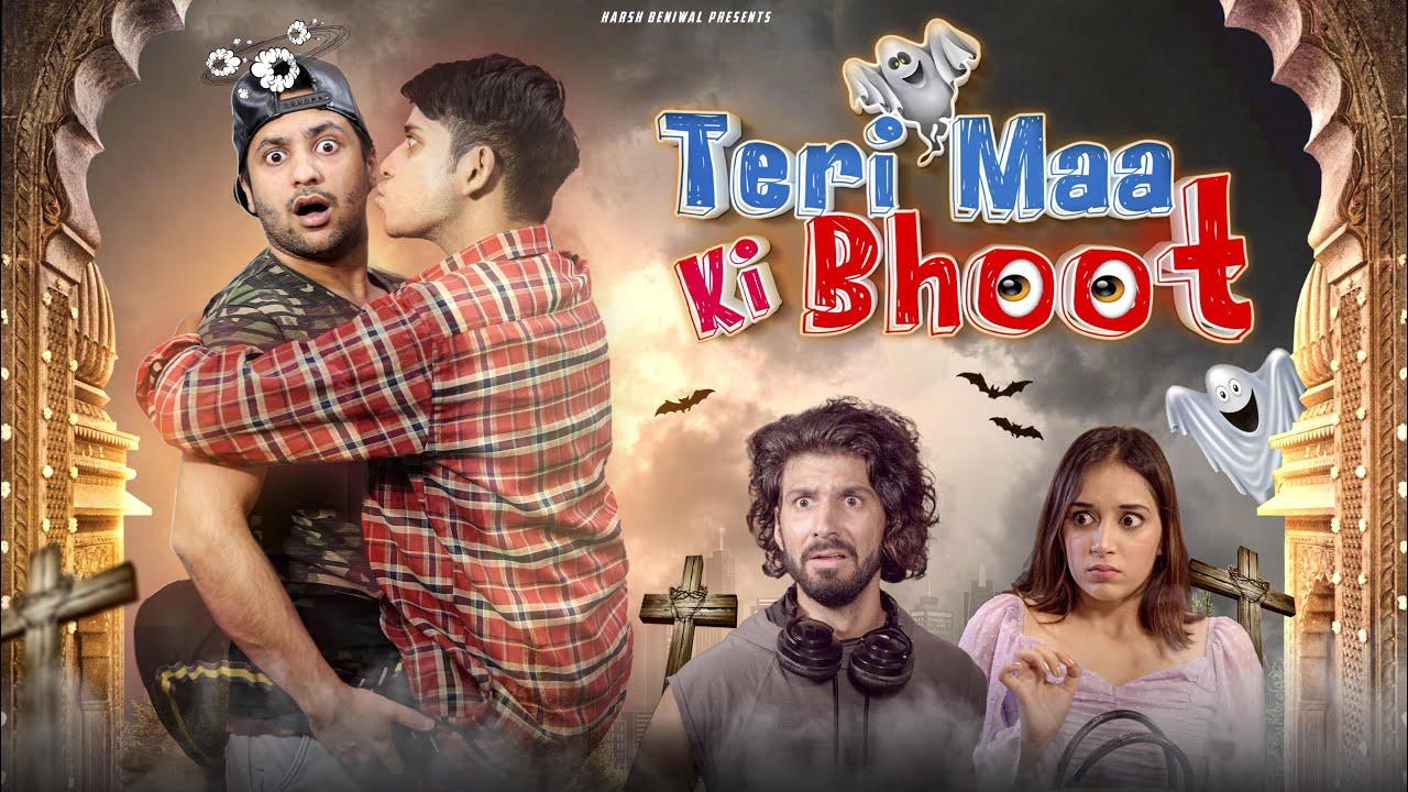 Teri Maa Ki Bhoot | Harsh Beniwal