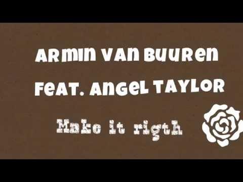 Armin Van Buuren - Make it rigth feat. Angel Taylor