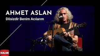 Ahmet Aslan - Dilsizdir Benim Acılarım [ Na-Mükemmel © 2015 Kalan Müzik ]