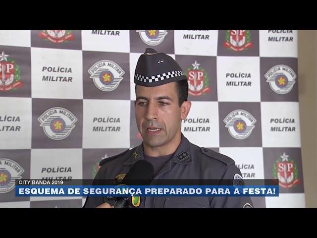 City Banda 2019: esquema de segurança preparado para a festa!