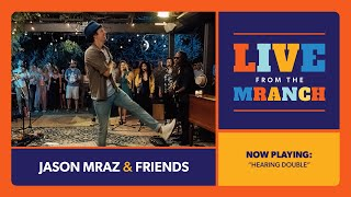 Jason Mraz - Hearing Double (Live from The Mranch)
