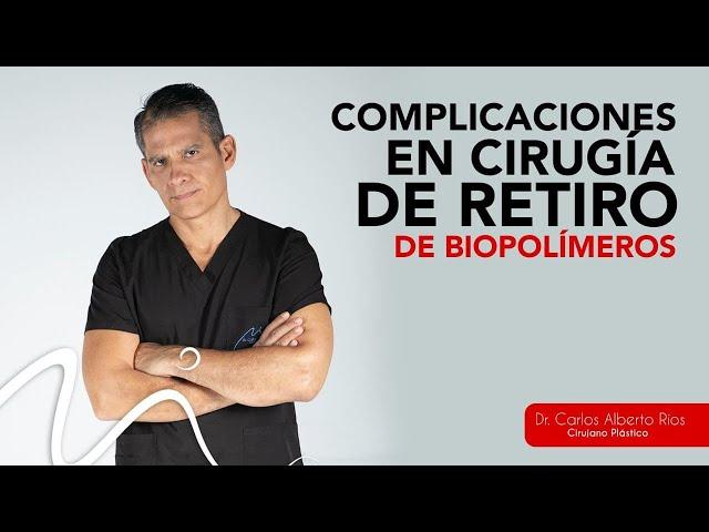Complicaciones en cirugía de retiro de Biopolímeros 👇