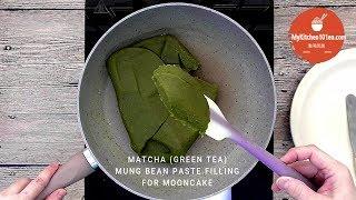 Matcha (Japanese Green Tea) Mung Bean Paste Filling for Mooncake  MyKitchen101en