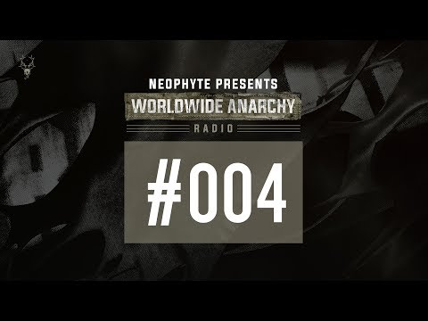 004   Neophyte presents: Worldwide Anarchy Radio