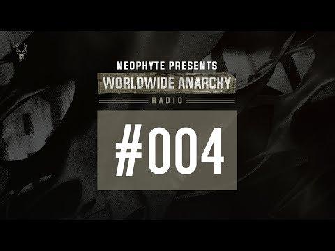 004 | Neophyte presents: Worldwide Anarchy Radio