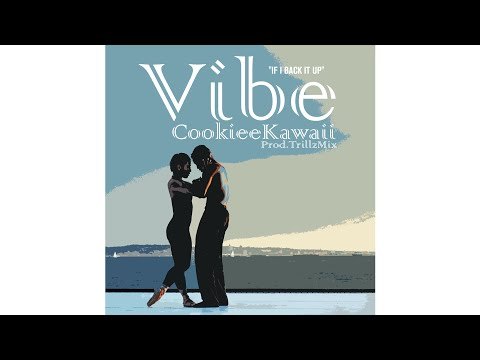 Vibe (If I Back It Up) (Extended Clean Version) (Audio) - Cookiee Kawaii