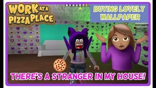 THERE'S A STRANGER IN MY HOUSE!!   BUYING THE LOVELY WALLPAPER!   ROBLOX