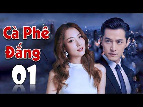 [Thuyết Minh] CÀ PHÊ ĐẮNG - Tập 01 | Phim Tình Cảm Trung Quốc Hấp Dẫn (Hồ Ca - Bạch Băng)