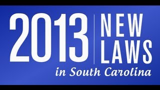 New South Carolina Laws for 2013 - Charleston SC Lawyer - David Aylor