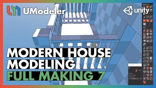 Modern House 7/11 - UModeler Tutorial