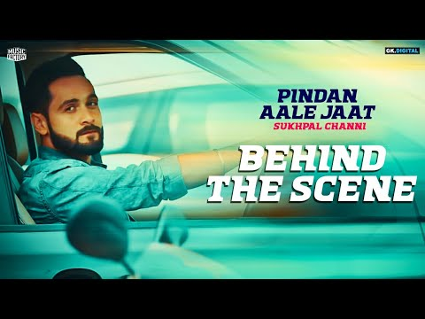 Pindan Aale Jatt : Sukhpal Channi (behind the scenes) Latest Punjabi Songs 2018 | Music Factory