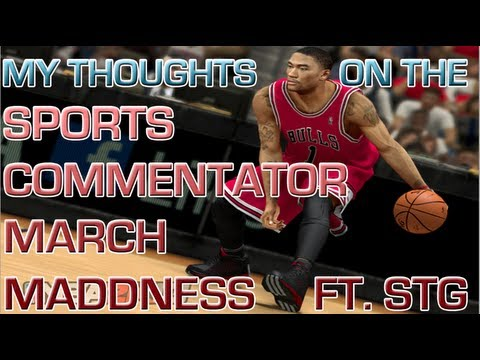 NBA 2k13: My Thoughts On The Sports Commentator March Maddness | 1st Seed | We All Fam ft. STG