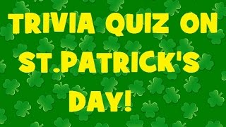 Trivia Quiz on St Patrick's Day! - History, Origin, and Fun Facts! Top 10 Video