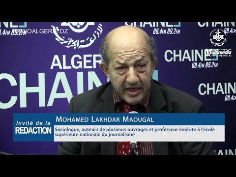 Mohamed Lakhdar Maougal Sociologue et professeur émérite à l'école supérieure nationale du journalis