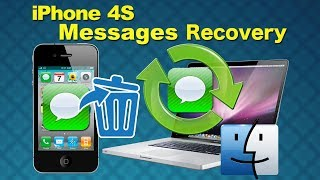 Restore iPhone 4S SMS Messages: Recover SMS Text Messages from iPhone 4S directly without Backup Mac