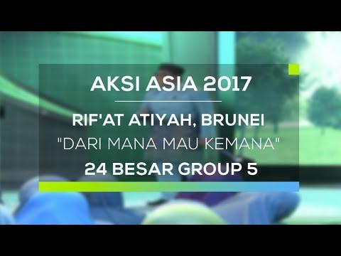 Rif'at Atiyah, Brunei Darussalam - Dari Mana Mau Kemana (Aksi Asia - 24 Besar Group 5)