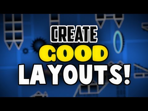 How To Make A Good Layout! (Geometry Dash 2.11) [FULL GUIDE FOR BEGINNERS] | DeVeReL