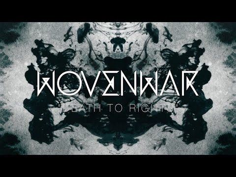 "Wovenwar ""Death to Rights"" (OFFICIAL VIDEO)"