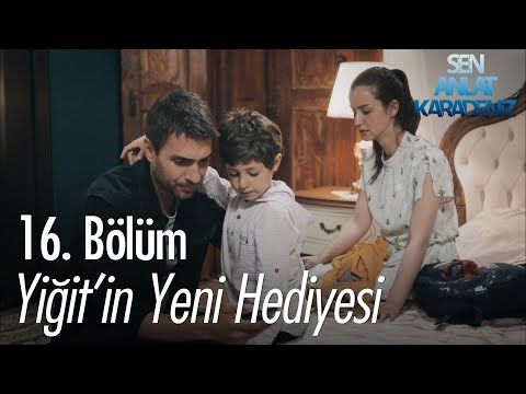 Yiğit'in yeni hediyesi - Sen Anlat Karadeniz 16. Bölüm