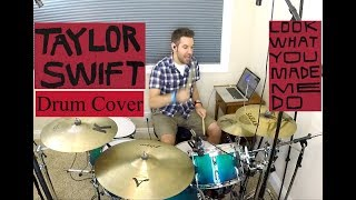 Taylor Swift- Look What You Made Me Do (NEW SONG)- Drum Cover- Studio Quality (HD) - Mobile Friendly