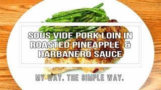 Sous Vide Pork Loin in Roasted…