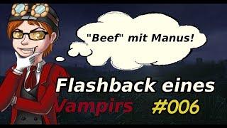'Beef' mit Manus! - Flashback eines Vampirs #006 - Best of Dhalucard