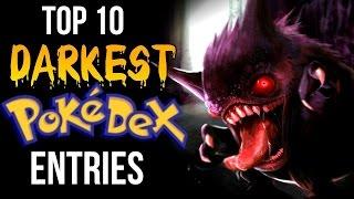 Top 10 Darkest Pokedex Entries