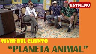"""Vivir del Cuento """"PLANETA ANIMAL"""" (Estreno 23 marzo 2020)"""