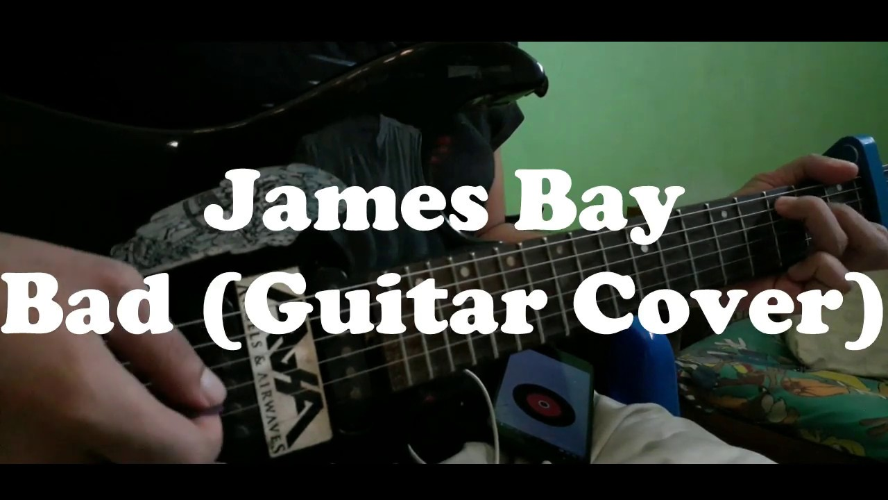 Bad James Bay Chords James Bay Bad Cover Guitarcover Chord Chordguitar