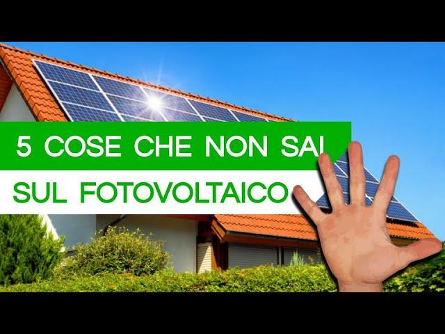 5 SEGRETI DEL FOTOVOLTAICO CHE PROBABILMENTE NON CONOSCI...