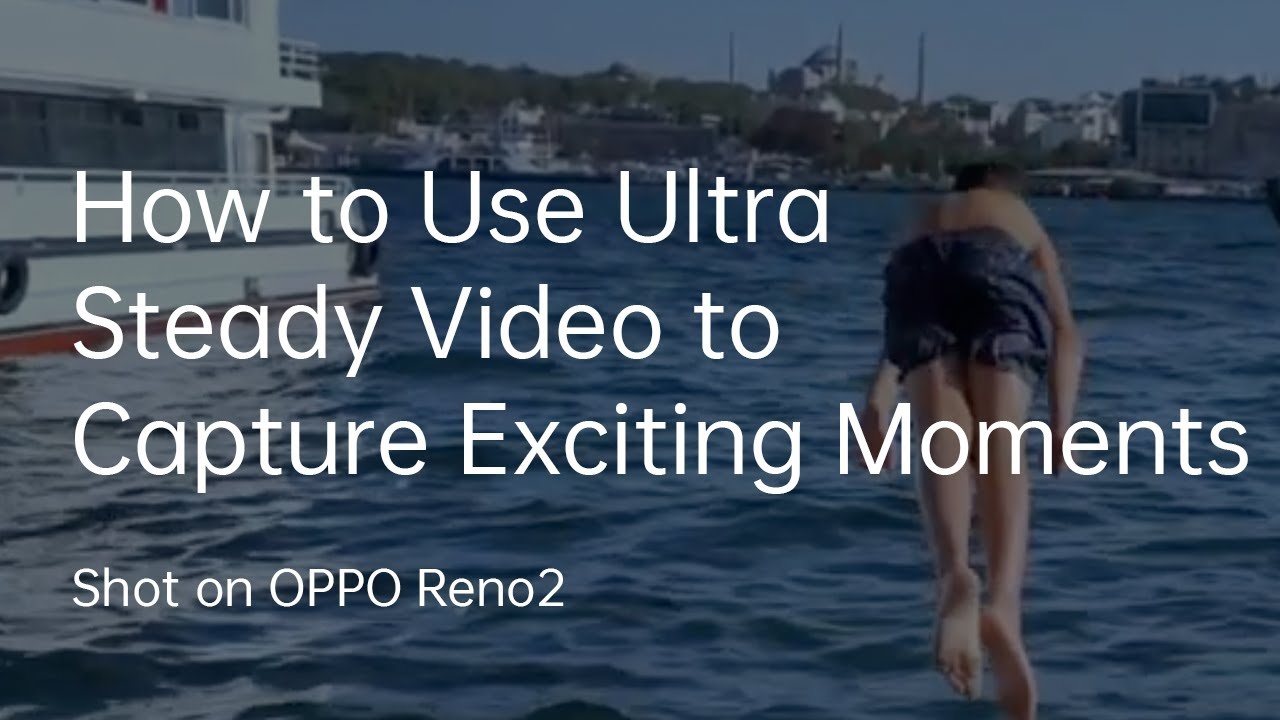 How to Use Ultra Steady Video to Capture Exciting Moments