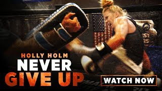 Holly Holm: Never Give Up | MMA Fighting Documentary Short