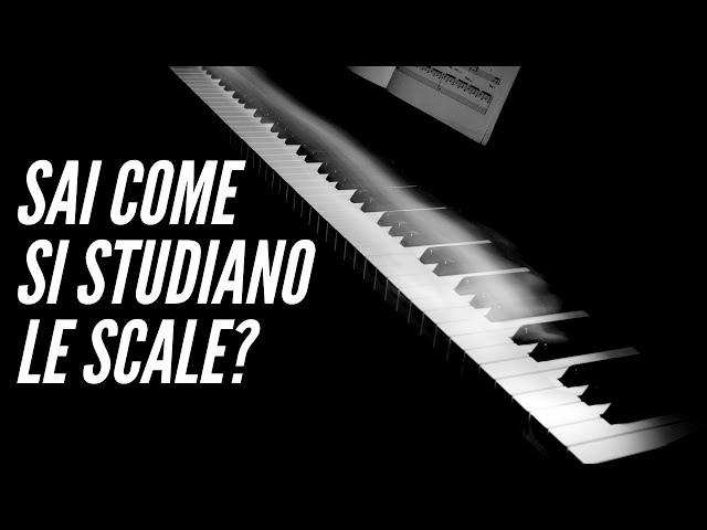 COME STUDIARE LE SCALE - CONSIGLI ED ESEMPI PRATICI AL PIANOFORTE