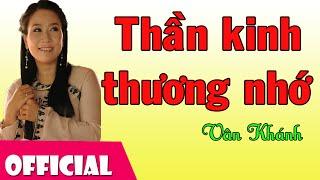 Thần Kinh Thương Nhớ - Vân Khánh [Official MV HD]