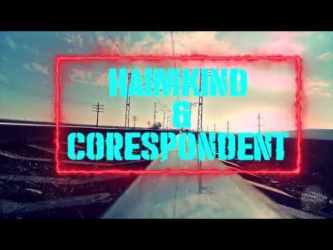 HaimKind & Corespondent - Somebody Like Us [HD]