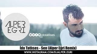 İdo Tatlıses   Sen Alper Eğri Remix Video