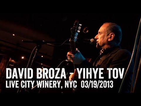 David Broza - YiHye Tov (Things will Get Better) live City Winery, NYC  דייויד ברוזה - יהיה טוב