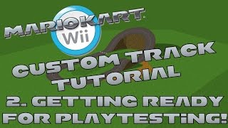 [NEW] Custom Track Tutorial for Mario Kart Wii Part 2 (Exporting and Playtesting)