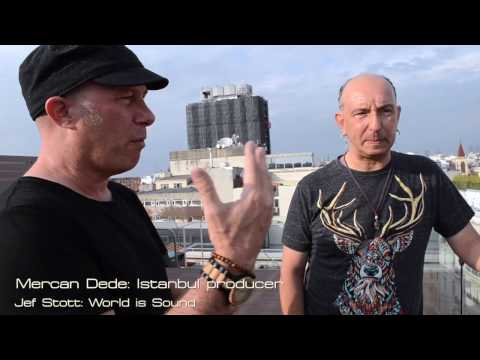 World is Sound : Music of Istanbul -Mercan Dede with Jef Stott (full interview)