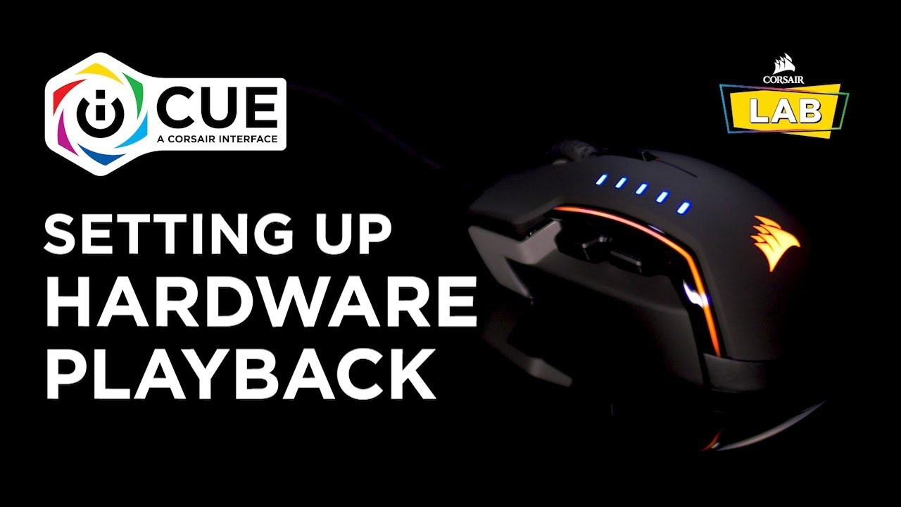 How To Set Up Hardware Playback in CORSAIR iCUE