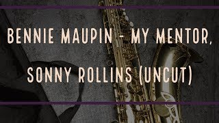 Bennie Maupin –  My Mentor, Sonny Rollins (Uncut)
