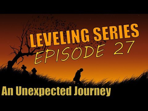I'M BACK! | Leveling Series #27 | An Unexpected Journey