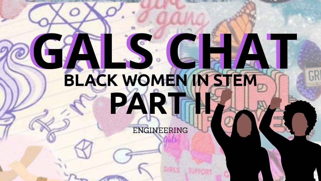 Gals Chat - Black Women in STEM (Part II)