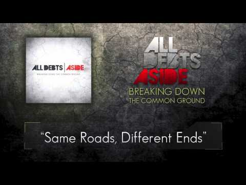 All Debts Aside - Same Roads, Different Ends