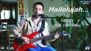 "Bài Hát Kinh Điển Thế Giới ""Hallelujah""-Leonard Cohen | Jack Vietnam ft Phillip (Cover)"