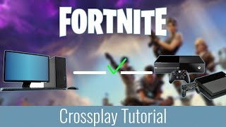*PATCHED AS OF 1.4* Fortnite Crossplay Tutorial (PC/XBOX ONE/PS4)