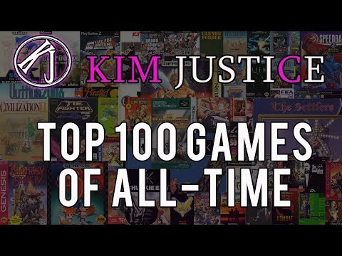 Kim Justice's Top 100 Games of All Time!
