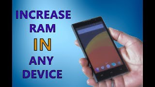 How To Increase RAM On Android Phone 2018 (PROOF)