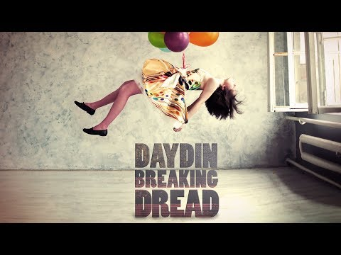 Day Din - Breaking Dread - Official