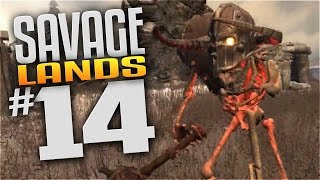 Savage Lands Gameplay - EP 14 - REVENGE! (Let